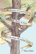 My Journey of Completion Body, Heart & Soul