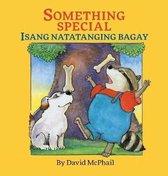 Something Special / Isang Natatanging Bagay