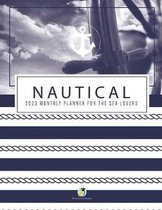Nautical 2023 Monthly Planner for the Sea Lovers