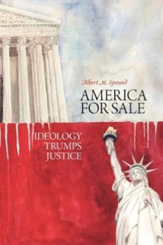 America for Sale - Ideology Trumps Justice