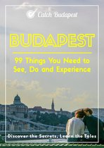 Budapest - 99 Things You Need to See, Do and Experience