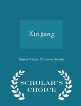 Xinjiang - Scholar's Choice Edition
