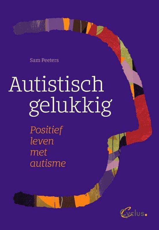 Autistisch gelukkig - Sam Peeters |