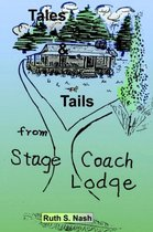 Tales and Tails from Stage Coach Lodge
