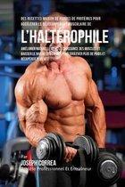 Des Recettes Maison de Barres de Proteines Pour Accelerer Le Developpement Musculaire de l'Halterophile