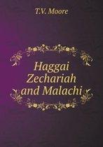 Haggai Zechariah and Malachi