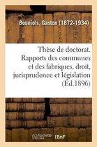 These de doctorat. Les rapports des communes et des fabriques, etude de droit, de jurisprudence