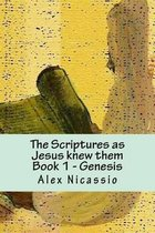Boek cover The Scriptures, as Jesus Knew Them van Alex R Nicassio Mpa