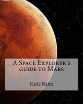 A Space Explorer's guide to Mars