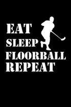 Eat Sleep Floorball Repeat