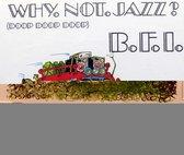 Why Not Jazz? (Doop Doop Doop)