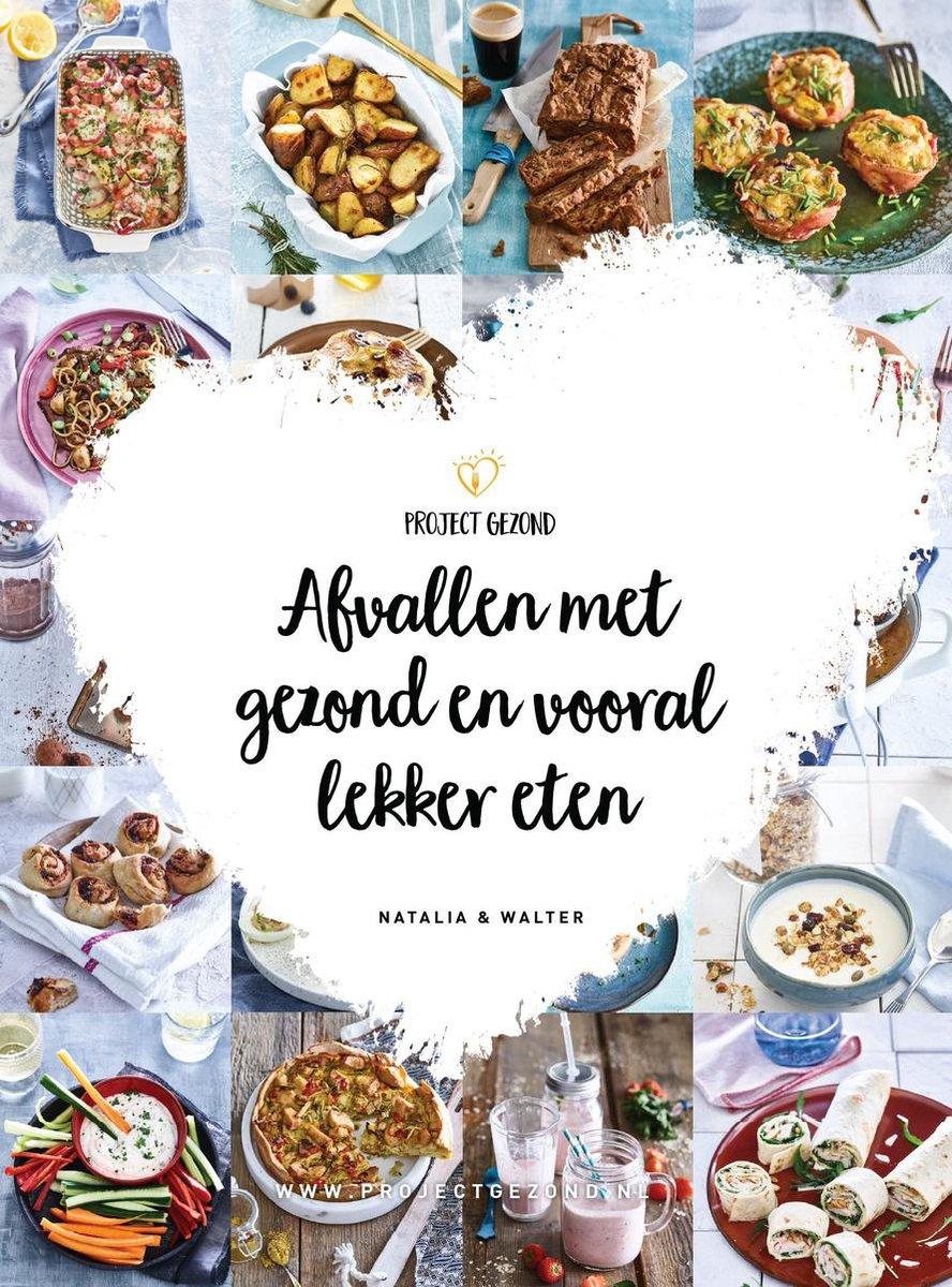 Afvallen met gezond en vooral lekker eten - Natalia Rakhorst