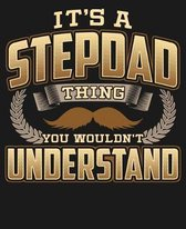 Its A Stepdad Thing You Wouldn't Understand