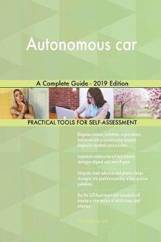 Autonomous car A Complete Guide - 2019 Edition