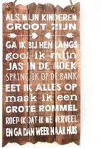 """Houten Tekstplank / Tekstbord 55x30cm """"Als mijn kinderen groot zijn..."""" - Kleur Naturel"""