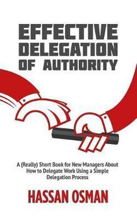 Boek cover Effective Delegation of Authority van Hassan Osman (Paperback)