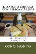 Desayuno Criollo Con Perica Y Arepas