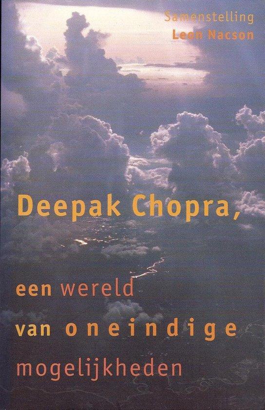 Deepak chopra, een wereld van oneindige mogelijkheden - Deepak Chopra |