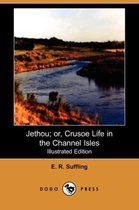 Jethou; Or, Crusoe Life in the Channel Isles (Illustrated Edition) (Dodo Press)