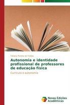 Autonomia E Identidade Profissional de Professores de Educacao Fisica