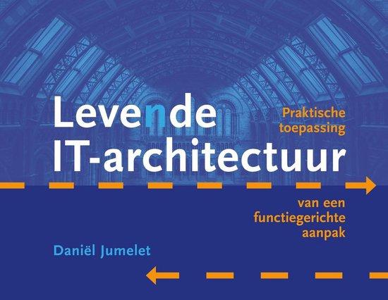 Levende IT-architectuur - Daniel Jumelet  