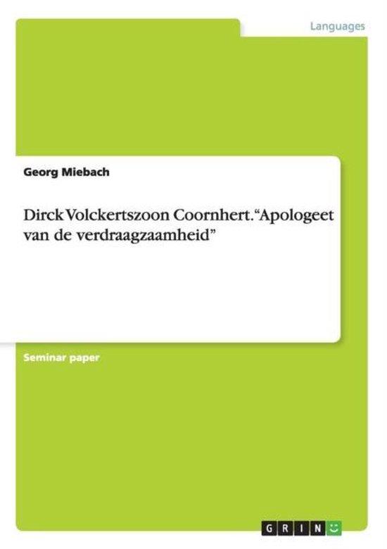 Dirck volckertszoon coornhert. apologeet van de verdraagzaamheid - Georg Miebach   Fthsonline.com