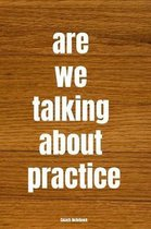 Are We Talking about Practice Coach Notebook