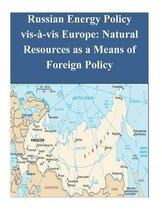 Russian Energy Policy Vis- -VIS Europe
