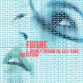 Future: A Journey Through the Electric Underground