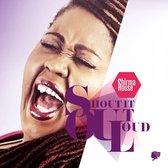 Shirma Rouse - Shout It Out Loud