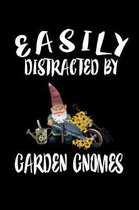 Easily Distracted By Garden Gnomes