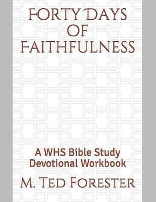Forty Days of Faithfulness