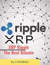 XRP Ripple: The Next Bitcoin