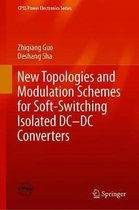 New Topologies and Modulation Schemes for Soft-Switching Isolated DC-DC Converters