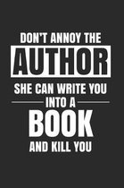 Don't Annoy the Author She Can Write You Into a Book and Kill You