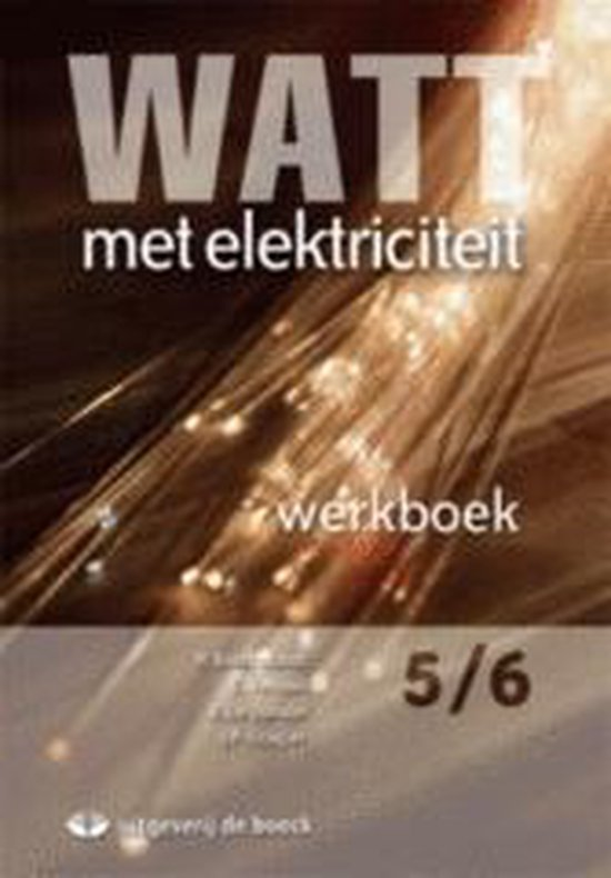 Watt met elektriciteit 5/6 - geïntegreerd werkboek (+ cd-rom) - R. Baeckelandt |