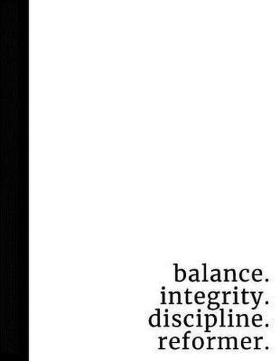 balance. integrity. discipline. reformer