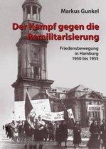Der Kampf Gegen Die Remilitarisierung