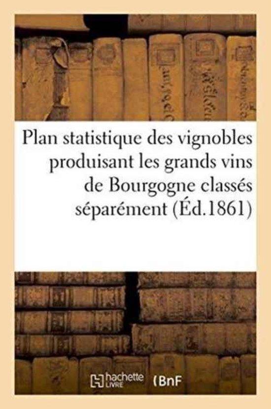 Plan statistique des vignobles produisant les grands vins de Bourgogne classes separement
