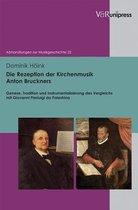 Die Rezeption der Kirchenmusik Anton Bruckners