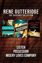 The Rene Gutteridge Suspense Collection: Listen / Possession / Misery Loves Company