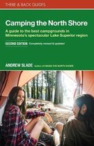 Camping the North Shore: A Guide to the Best Campgrounds in Minnesota's Spectacular Lake Superior Region