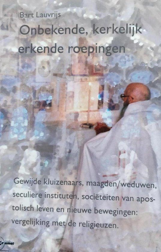 Onbekende, Kerkelijk Erkende Roepingen - Bart Lauvrijs  
