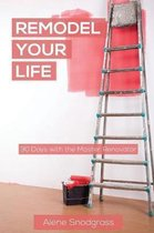 Remodel Your Life