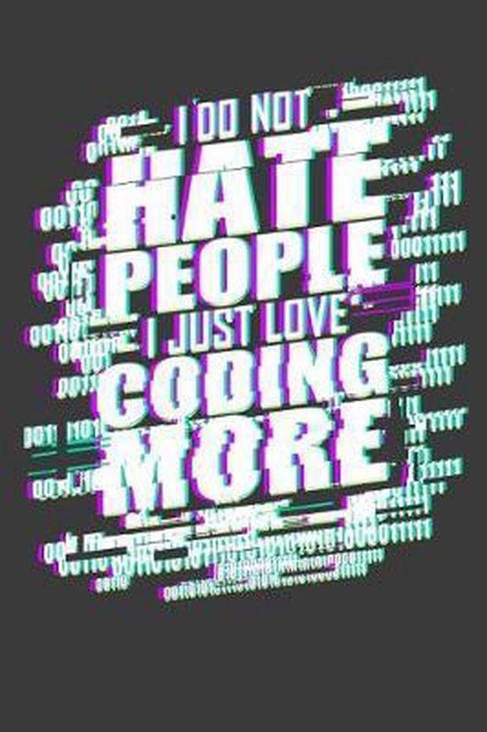 Boek cover I Do Not Hate People I Just Love Coding More van Tommy Stork (Paperback)
