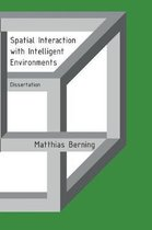 Spatial Interaction with Intelligent Environments