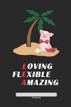 Loving Flexible Amazing Notebook