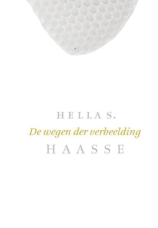 De Wegen Der Verbeelding - Hella S. Haasse |