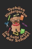 Tsch ss Kindergarten - Ich belle jetzt in der Schule!