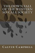 The Down Fall of The Western So-call Society